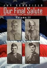 Our Final Salute : WW II Letters from Immigrant Brothers Volume II by Jay...