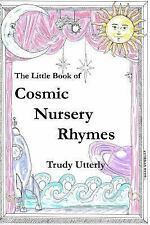 The Little Book of Cosmic Nursery Rhymes by Trudy Utterly (2015, Paperback)