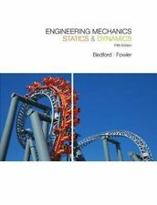 Engineering Mechanics : Statics and Dynamics by Anthony Bedford and Wallace...