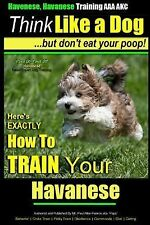 Havanese, Havanese Training, Ser.: Here's Exactly How to Train Your Havanese...