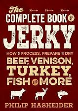 Complete Meat: The Complete Book of Jerky : How to Process, Prepare, and Dry...