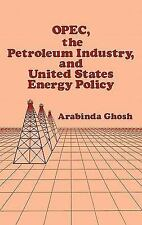 OPEC, The Petroleum Industry, and United States Energy Policy-ExLibrary