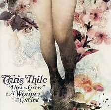How to Grow a Woman from the Ground by Chris Thile (CD, Sep-2006, Sugar Hill)