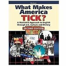 What Makes America Tick? Second Edition: A Multiskill Approach to English throu