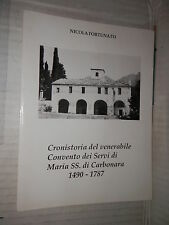 CRONISTORIA DEL VENERABILE CONVENTO DEI SERVI DI MARIA SS DI CARBONARA 1490 1787