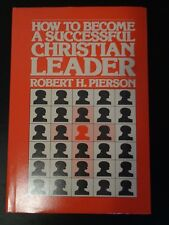 HOW TO BECOME A SUCCESSFUL CHRISTIAN LEADER Hardcover Book 1978 Pierson NEW