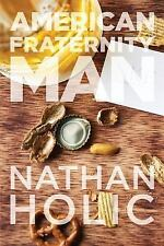 American Fraternity Man by Nathan Holic (2013, Paperback)