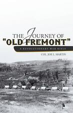 The Journey of Old Fremont , a Revolutionary War Rifle by Joe L. Martin...