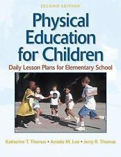 Physical Education for Children : Daily Lesson Plans for Elementary School by...