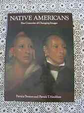 Native Americans Five Centuries of Changing Images Patricia Trenton #577