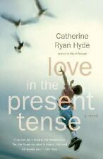 Vintage Contemporaries: Love in the Present Tense by Catherine Ryan Hyde...