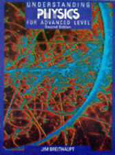 A level Physics - Understanding Physics for Advanced Level by Jim Breithaupt