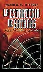 La Estrategia de Satanás : Como Conocerla y Vencerla by Warren W. Wiersbe...