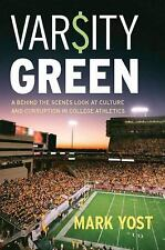 Varsity Green: A Behind the Scenes Look at Culture and Corruption in College At