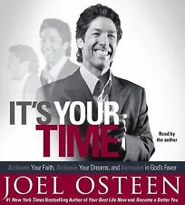 It's Your Time : Activate Your Faith, Achieve Your Dreams, and Increase in...