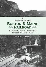 Brief History: A History of the Boston and Maine Railroad : Exploring New...