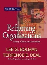 Reframing Organizations : Artistry, Choice, and Leadership by Lee G. Bolman...