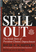 Sell Out : The Inside Story of President Clinton's Impeachment by Alan P....