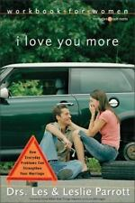 I Love You More Workbook for Women: Six Sessions on How Everyday Problems Can