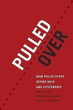 Chicago Series in Law and Society: Pulled Over : How Police Stops Define Race...