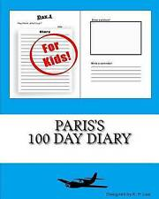 Paris's 100 Day Diary by Lee, K. P. -Paperback
