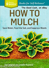New How To Mulch Save Water Feed Soil Suppress Weeds Cheap Fast Easy Garden Book