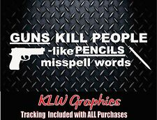 Guns kill people * Vinyl Decal Sticker Car Truck Funny JDM 4x4 Turbo Diesel Brow