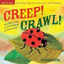Indestructibles Ser.: Creep! Crawl! : Hey Baby! Look at These Animals on the...