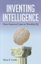 Inventing Intelligence: How America Came to Worship IQ-ExLibrary