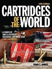 Cartridges of the World: Reference for Over 1500 Cartridges New & Free Shipping