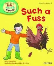 O.R.T - Read With Biff Chip & Kipper SUCH A FUSS  PhonicS  L3 p/b