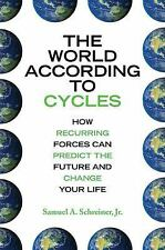 The World According to Cycles: How Recurring Forces Can Predict the Future and
