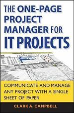 The One Page Project Manager for IT Projects: Communicate and Manage Any Project