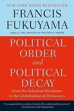 Political Order and Political Decay : From the Industrial Revolution to the...
