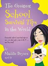 The Greatest School Survival Tips in the World (Greatest Tips in the World) Boye