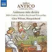 Andrea Antico: Animoso Mio Desire CD NEW