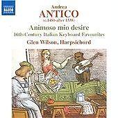 Andrea Antico: Animoso Mio Desire CD NEW