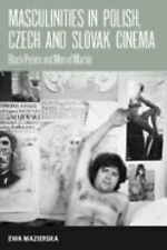 Masculinities in Polish, Czech and Slovak Cinema : Black Peters and Men of...