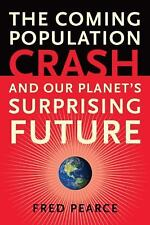 The Coming Population Crash: and Our Planet's Surprising Future-ExLibrary