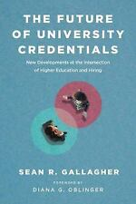 The Future of University Credentials: New Developments at the Intersection of H