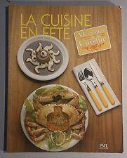 La cuisine en fête. Merveilles de la cuisine. PML. 1988.
