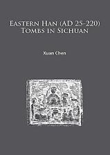 NEW - Eastern Han (AD 25-220) Tombs in Sichuan by Chen, Xuan