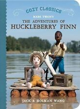 Cozy Classics: The Adventures of Huckleberry Finn by Wang, Jack, Wang, Holman