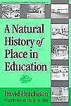 A Natural History of Place in Education by David Hutchison