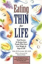 Eating Thin for Life: Food Secrets & Recipes from People Who Have Lost Weight &