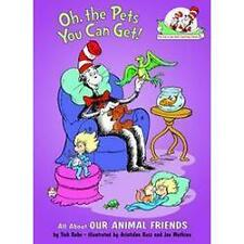 Oh, the Pets You Can Get!: All About Our Animal Friends Cat in the Hat's Learni
