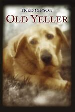 A Trophy Bk.: Old Yeller by Fred Gipson (2003, Paperback)