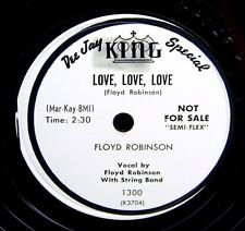 FLOYD ROBINSON ~ LOVE, LOVE, LOVE/HOW ARE YOU THESE DAYS KING 1300 PROMO 78 RPM