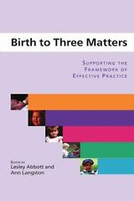 Birth to Three Matters: Supporting the Framework of Effective Practice By Lesle