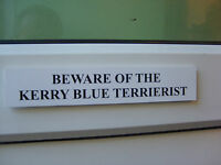Kerry Blue TERRIERIST Door / Gate Funny Dog Sign